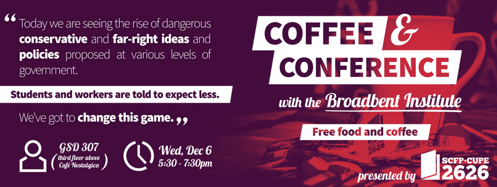 Coffee and Conference with the Broadbent Institute takes place on December 6, 2017