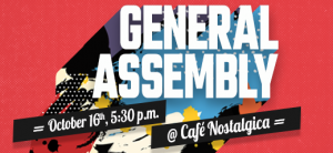 The General Assembly will be held on October 16th at Café Nostalgica. Registration opens at 5:30pm